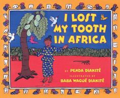 I Lost A Tooth in Africa (Book) : Diakité, Penda : While visiting her father's family in Mali, a young girl loses a tooth, places it under a calabash, and receives a hen and a rooster from the African Tooth Fairy. Great Books, My Books, Lost, Reading Rainbow, Losing Her, Book Recommendations, Books Online, Childrens Books, This Book