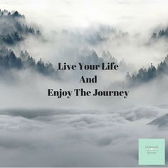 Live Your Life And Enjoy The Journey #ThursdayThoughts | Deborah Byrne Psychology Services