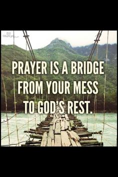 Prayer is a bridge