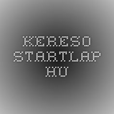 kereso.startlap.hu Tech Companies, How To Find Out, Company Logo, Coding, Messages, Home, Text Posts, Text Conversations