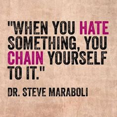 Which is why I refuse to hate anyone or anything. It's not my nature