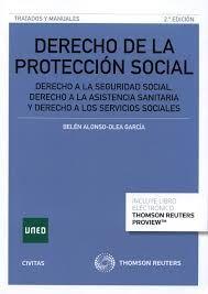 Derecho de la protección social : derecho a la seguridad social, derecho a la asistencia sanitaria y derecho a los servicios sociales / Belén Alonso-Olea García