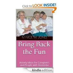 Amazon.com: Bring Back the Fun: Activity Ideas for Caregivers and People with Dementia eBook: Marcie M. Jones: Kindle Store