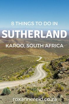 8 things to do and see in Sutherland in the Karoo - Roxanne Reid Cool Places To Visit, Places To Go, Sa Tourism, Africa Destinations, West Coast Road Trip, Slow Travel, Walkabout, Africa Travel, Countries Of The World
