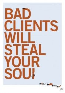 When is a Client not a Good Client? - The Typeface Group specialise in creative and cost effective design and marketing support for SMEs.