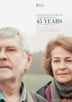 45 Years, British romantic drama directed by Andrew Haigh, starring Charlotte Rampling and Tom Courtenay, 2015