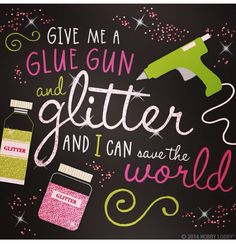So I tinker with no fingerprints - fun crafting quoteSo I tinker with no fingerprints - fun crafting quoteGive me a glue gun and glitter and I can save the world!Give me a glue gun Craft Quotes, Cute Quotes, Funny Quotes, Glitter Beards, Sparkle Quotes, Paper Succulents, Glitter Girl, Glitter Uggs, Bling