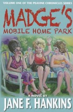 A Novel to read. Madge's Mobile Home Park: Volume One of the Peavine Chronicles Mobile Home Parks, Mobile Homes, Southern Humor, Camper Signs, Travel Trailer Camping, Vintage Travel Trailers, Vintage Campers, Park Homes, Rv Life