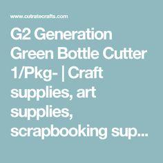 G2 Generation Green Bottle Cutter 1/Pkg-   Craft supplies, art supplies, scrapbooking supplies and sewing supplies at discount prices — CutRateCrafts.com