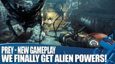 Prey - New Gameplay - We Finally Get Alien Powers!