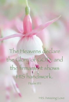 The heavens declare the glory of GOD and the firmament shows HIS handwork. amen! PSALM  19:1
