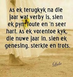 As ek terugkyk x As ek vorentoe kyk Motivational Quotes For Life, Meaningful Quotes, True Quotes, Inspirational Quotes, Words To Live By Quotes, Wise Words, Afrikaanse Quotes, Happy New Year Images, Good Morning Messages