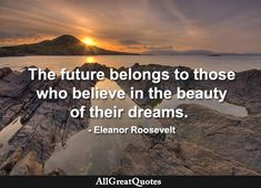 Eleanor Roosevelt, Daily Quotes, Quote Of The Day, Believe, Inspirational Quotes, Hair Wigs, Beach, Water, Life
