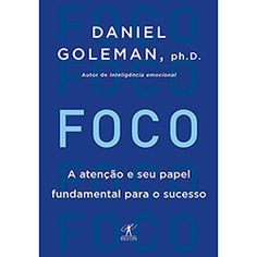 Livro - Foco: A Atenção e Seu Papel Fundamental para o Sucesso