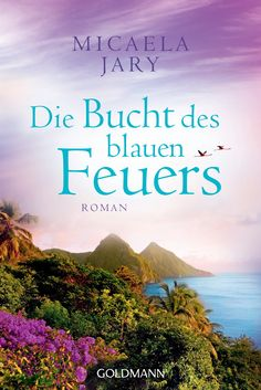 Buy Die Bucht des blauen Feuers: Roman by Micaela Jary and Read this Book on Kobo's Free Apps. Discover Kobo's Vast Collection of Ebooks and Audiobooks Today - Over 4 Million Titles! Villa Am Meer, Der Pianist, Audiobooks, Ebooks, Reading, Thieme, Manfred, Free Apps, Collection