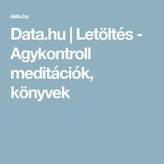 Data.hu   Letöltés - Agykontroll meditációk, könyvek