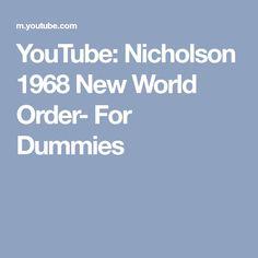 YouTube: Nicholson 1968 New World Order- For Dummies
