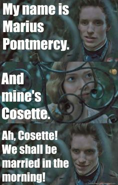 Enchanted/Les Mis. I have just met you, and I love you.<--Does anyone else think that Marius looks absolutely terrifying in the last one??