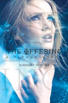 The Offering by Kimberly Derting | The Pledge, BK#3 |  | Publication Date: January 7, 2014