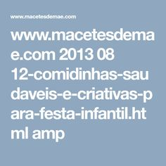 www.macetesdemae.com 2013 08 12-comidinhas-saudaveis-e-criativas-para-festa-infantil.html amp