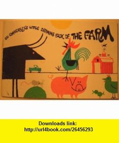 Ed Emberleys Little Drawing Book of the Farm (9780316236034) Ed Emberley , ISBN-10: 0316236039  , ISBN-13: 978-0316236034 ,  , tutorials , pdf , ebook , torrent , downloads , rapidshare , filesonic , hotfile , megaupload , fileserve
