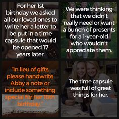 Create a time capsule at their 1st birthday, and then gift them with the letters on their 18th birthday.