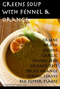 Greens Soup with Fennel and Orange @ Traditional-Foods.com