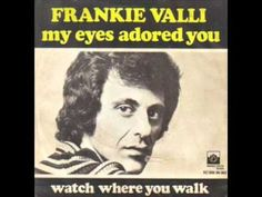My Eyes Adored You - Frankie Valli  Wow so last Century, and at least several trillion billion moments later... Merry Xmas & Happy New Year