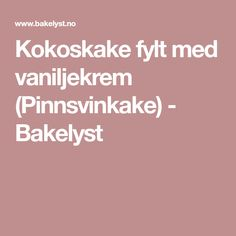 Kokoskake fylt med vaniljekrem (Pinnsvinkake) - Bakelyst Food And Drink