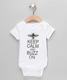 Loving this White 'Keep Calm and Buzz On' Bodysuit - Infant on #zulily! #zulilyfinds