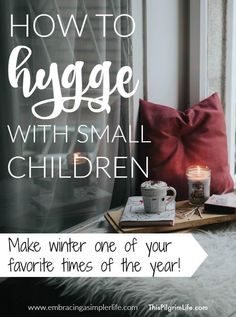 Blog post at Embracing a Simpler Life : By Lisa Burns, Contributing Writer  Are you familiar with the term 'hygge'? Chances are you have seen this little Danish word in an articl[..]