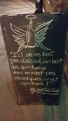 On est pas alcooliques, on est spirituels!