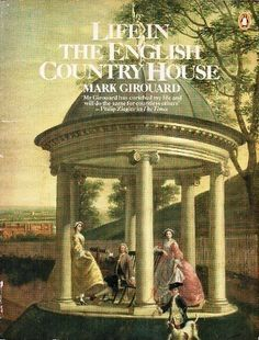 Life in the English Country House. - Potterton Books London