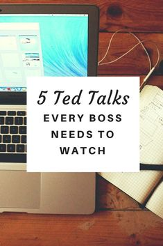 Looking to be a better boss? You need to watch these Ted Talks