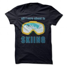 All I Care About Is Skiing Funny T Shirts, Hoodie. Shopping Online Now ==► https://www.sunfrog.com/Funny/All-I-Care-About-Is-Skiing-Funny-Shirt-NavyBlue-27428113-Ladies.html?41382