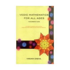 Vedic Mathematics for All Ages: A Beginners' Guide Sutras for Mental Calculations Easily Explained Formulae with Practice Exercises) - Best Sellin Books Digital Root, Mental Calculation, Exam Guide, Square Roots, Test Preparation, College Fun, Multiplication, Algebra, Mathematics