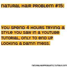 This is what happens every time you try a new hairstyle: | 28 Exasperating Afro Problems