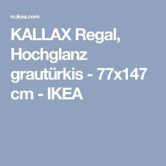 KALLAX Regal, Hochglanz grautürkis - 77x147 cm - IKEA