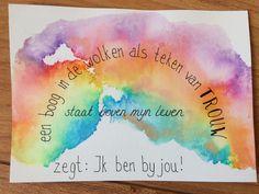 Een boog in de wolken als teken van TROUW, staat boven mijn leven, zegt: Ik ben bij jou Handlettering#kaarte#Sela#GerdaSacre