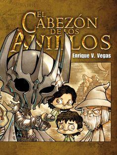 El cabezón de los anillos by Enrique V. Vegas