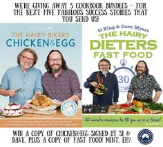 Ready to inspire others with your Success Story? This is the moment to do it!  We're giving cookbook bundles to the first five fabulous hairy dieters who send us their stories! Go on, email carol@hairybikersdietclub.com & get your hands on a signed copy of #Chicken&Egg, plus a copy of #FastFood! What are you waiting for?