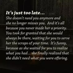 Yep, I think it's too late. I think I'm starting to finally move on True Quotes, Great Quotes, Quotes To Live By, Motivational Quotes, Inspirational Quotes, Walk Away Quotes, Know Your Worth Quotes, One Day Quotes, Under Your Spell