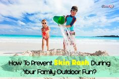 Skin rash can affect children during outdoor fun. Don't let skin rash affect the family fun. Learn about these skin rash and take precautions against them. #skinrash #outdoorfun
