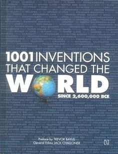 1001 Inventions That Changed The World Since 26,00,000 BCE [English] by Jack…