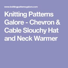 Knitting Patterns Galore - Chevron & Cable Slouchy Hat and Neck Warmer