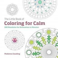 Find product information, ratings and reviews for Little Book of Coloring for Calm Adult Coloring Book : 100 Mandalas for Relaxation in Minutes online on Target.com.