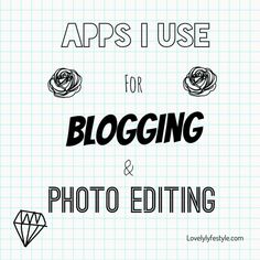 Here's another tip. Apps I use for blogging and photo editing