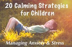 A list of 20 calming strategies to do with an anxious or stressed child. Compiled by Christina Kozlowski, OTR/L & creator of Sensory TheraPLAY Box (monthly subscription sensory toy box for children with autism)