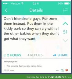 I hate when guys bitch about getting friendzoned like hun girls dont owe y - Friendzone Funny - Friendzone Funny meme - - I hate when guys bitch about getting friendzoned like hun girls dont owe y Friendzone Funny Friendzone Funny meme My Tumblr, Tumblr Funny, Funny Memes, Hilarious, Collateral Beauty, Haha, Faith In Humanity, Statements, Laugh Out Loud