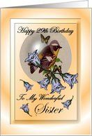 29th Birthday / Sister / Bird In A Bubble with Bluebells Card by Greeting Card Universe. $3.00. 5 x 7 inch premium quality folded paper greeting card. Find Birthday cards for everyone on your list at Greeting Card Universe. Do something special this year with a paper card. Send a paper Birthday card from Greeting Card Universe this year. This paper card includes the following themes: Happy 29th Birthday to My Wonderful Sister, sister, and Sis. Greeting Card Universe has the...